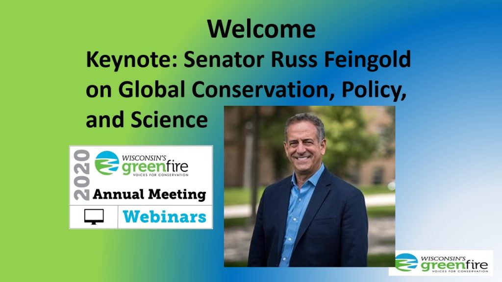 Welcome slide for Russ Feingold's Keynote during Wisconsin Green Fire's 2020 Annual Meeting